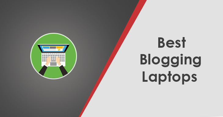 best laptop for blogging 2021